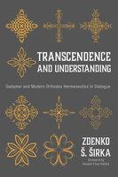 Transcendence and Understanding - Zdenko S. Sirka
