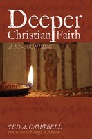Deeper Christian Faith, Revised Edition - Ted A. Campbell