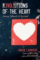 Revolutions of the Heart - Yahia Lababidi