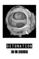 Detonation - R. J. Keeler