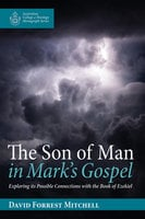 The Son of Man in Mark's Gospel - David Forrest Mitchell