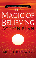 The Magic of Believing Action Plan - Mitch Horowitz