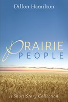 Prairie People - Dillon Hamilton