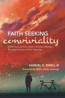 Faith Seeking Conviviality - Samuel E. Ewell