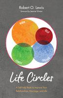 Life Circles - Robert O. Lewis
