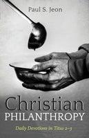 Christian Philanthropy - Paul S. Jeon