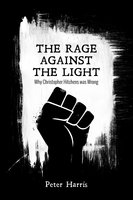 The Rage Against the Light - Peter Harris