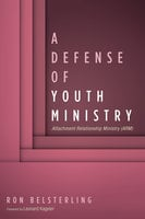 A Defense of Youth Ministry - Ron Belsterling
