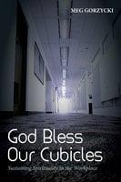 God Bless Our Cubicles - Meg Gorzycki