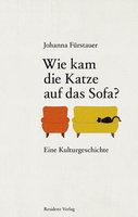 Wie kam die Katze auf das Sofa - Johanna Fürstauer