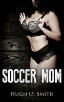 Soccer Mom - Hugh O. Smith