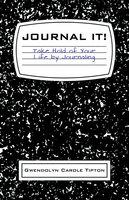 Journal It! - Gwendolyn Carole Tipton