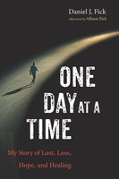One Day at a Time - Daniel J. Fick
