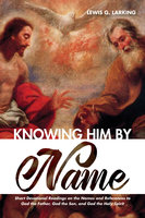 Knowing Him by Name - Lewis G. Larking