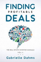 Finding Profitable Deals - Gabrielle Dahms