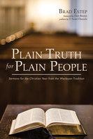 Plain Truth for Plain People - Brad Estep