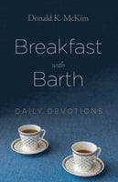 Breakfast with Barth - Donald K. McKim