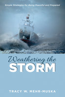 Weathering the Storm - Tracy W. Mehr-Muska