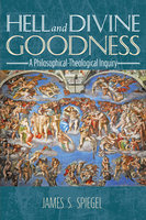 Hell and Divine Goodness - James S. Spiegel