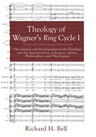 Theology of Wagner's Ring Cycle I - Richard H. Bell
