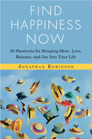 Find Happiness Now - Jonathan Robinson