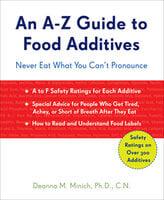 An A–Z Guide to Food Additives - Deanna M. Minich