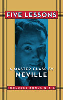 Five Lessons - Neville Goddard