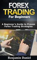 Forex Trading for Beginners - Benjamin Daniel