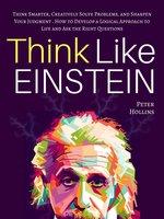 Think Like Einstein - Peter Hollins