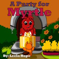 A Party for Myrtle - Leela Hope
