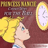 Princess Nancie Cannot Wait for The Ball - Leela Hope
