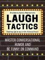 Laugh Tactics - Patrick King