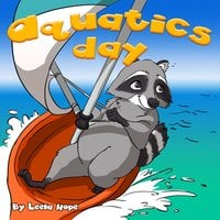 Wally Raccoon's Farmyard Olympics - Aquatics Day - Leela Hope