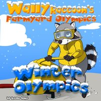 Wally Raccoon's Farmyard Olympics - Winter Olympics - Leela Hope