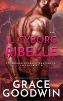 Il Cyborg Ribelle - Grace Goodwin