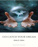 Go Catch your Dreams - Osita Julius