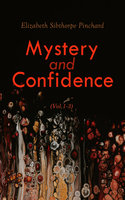 Mystery and Confidence (Vol. 1-3) - Elizabeth Sibthorpe Pinchard