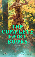 The Complete Fairy Books (Vol.1-12) - Andrew Lang