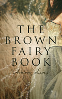 The Brown Fairy Book - Andrew Lang