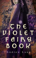 The Violet Fairy Book - Andrew Lang