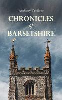 Chronicles of Barsetshire - Anthony Trollope