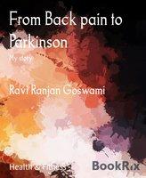 From Back pain to Parkinson - Ravi Ranjan Goswami