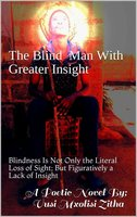 The Blind Man With Greater Insight - Vusi Mxolisi Zitha