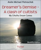 Dreamer's Demise - A clash of cultists - Andre Michael Pietroschek