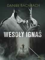 """""""Wesoły Ignaś"""" - Daniel Bachrach"""
