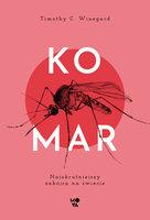 Komar. Najokrutniejszy zabójca na świecie - Timothy C. Winegard