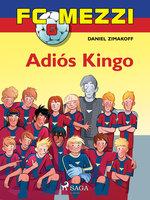 FC Mezzi 6: Adiós Kingo - Daniel Zimakoff