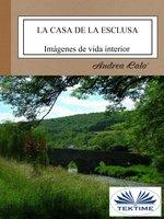 La Casa De La Esclusa - Andrea Calo'
