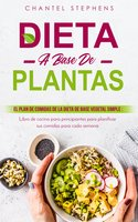 Dieta a base de plantas El plan de comidas de la dieta de base vegetal simple - Chantel Stephens