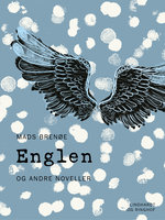 Englen - og andre noveller - Mads Brenøe